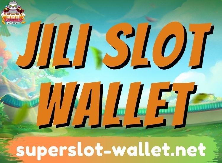 jili slot wallet